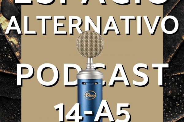 Espacio_Alternativo_Podcast_14-a5
