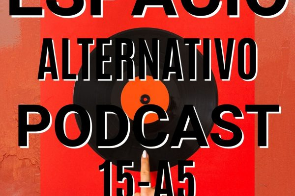 Espacio_Alternativo_Podcast_15-a5