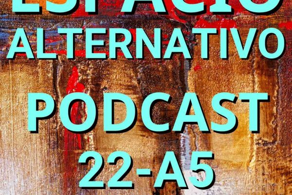 Espacio_Alternativo_Podcast_22-a5