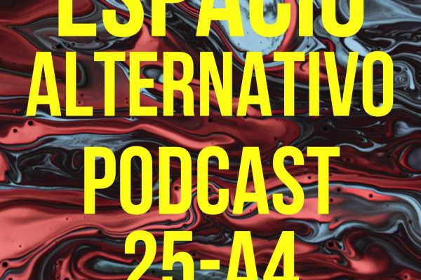Espacio_Alternativo_Podcast_25-a4