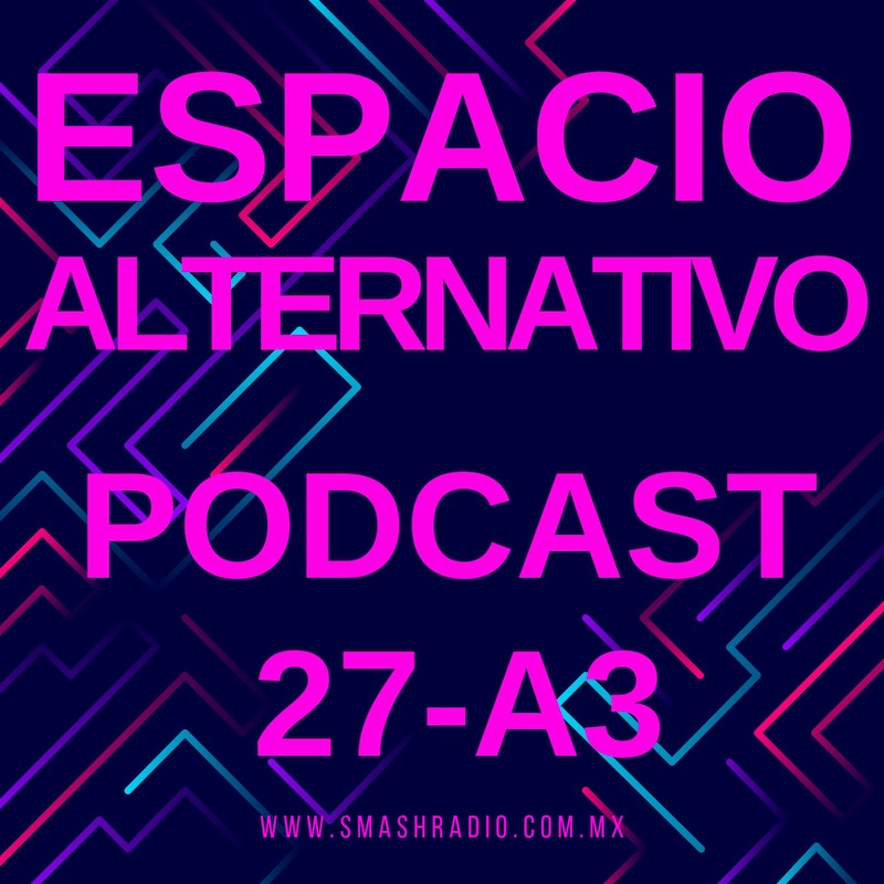 Espacio_Alternativo_Podcast_27-a3