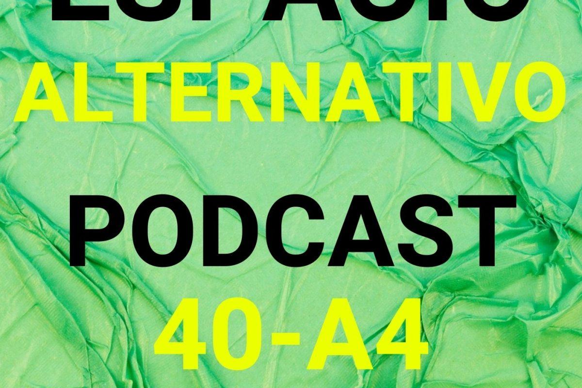 Espacio_Alternativo_Podcast_40-a4