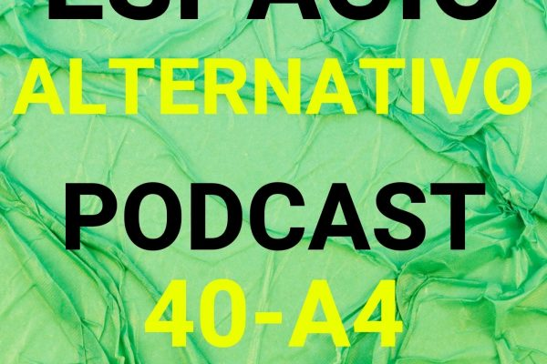 Espacio_Alternativo_Podcast_40-a4