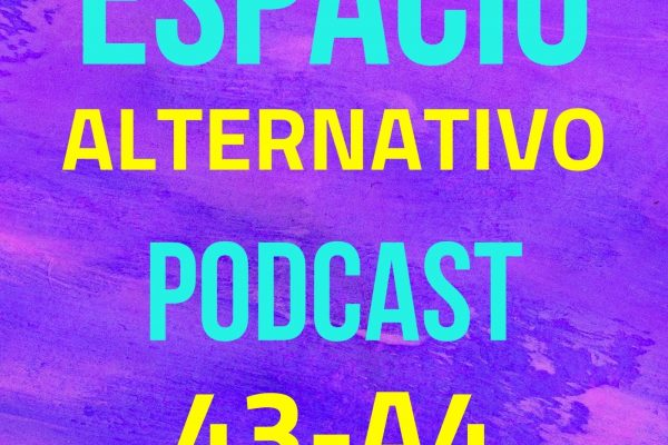 Espacio_Alternativo_Podcast_43-a4