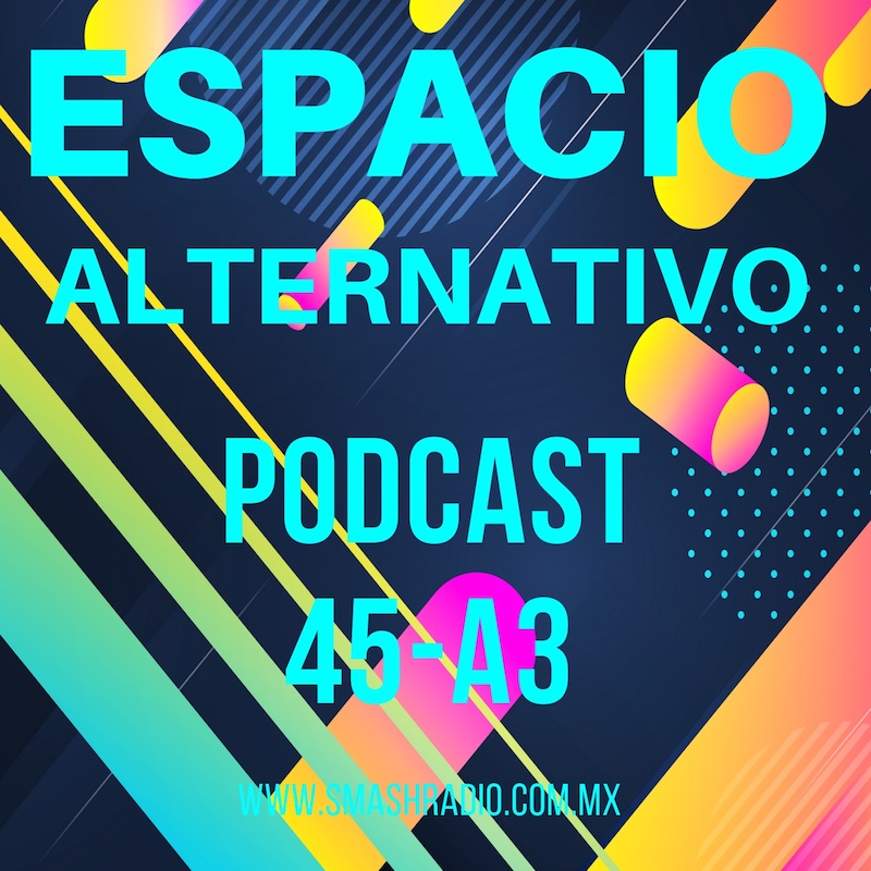 Espacio_Alternativo_Podcast_45-a3