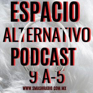 Espacio_Alternativo_Podcast_9-a5 podcast de noticias de música, cine, tecnología y entretenimiento