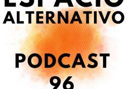 Espacio_Alternativo_Podcast_96