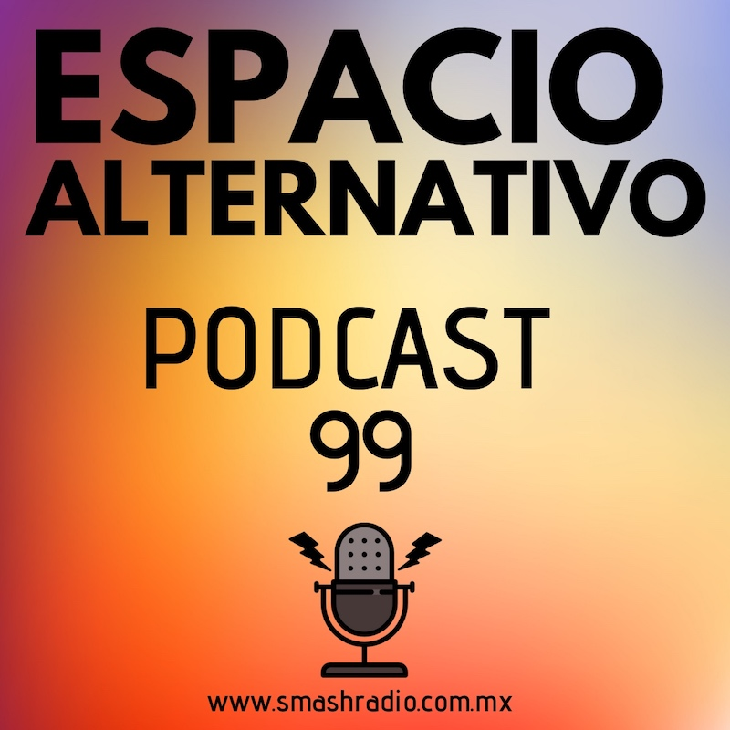 Espacio_Alternativo_Podcast_99