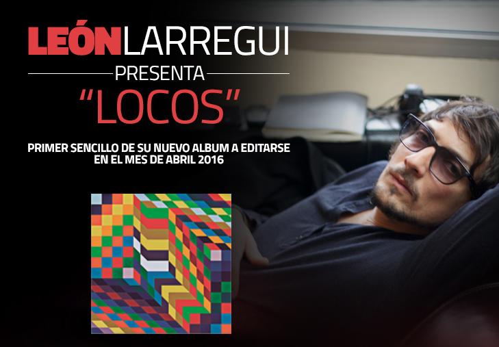 Leon_Larregui-Locos