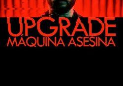 Upgrade_Maquina_Asesina_Poster
